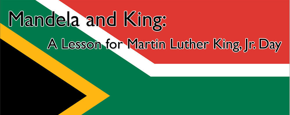 Mandela and King: A Lesson for Martin Luther King, Jr. Day